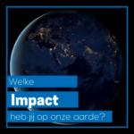 Welke impact heb jij op onze aarde?